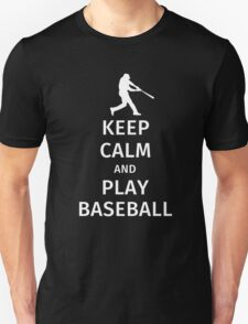 Keep Calm and Play Baseball Unisex T-Shirt