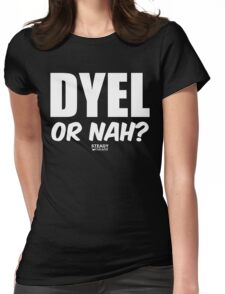 Do You Even Lift...or NAH? (WHITE) Womens Fitted T-Shirt