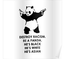 Destroy Racism Be a Panda Poster