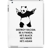 Destroy Racism Be a Panda iPad Case/Skin