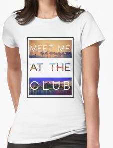 GREEN VELVET | MEET ME AT THE CLUB Womens Fitted T-Shirt