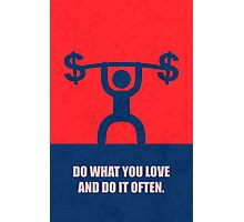 Do What You Love And Do It Often - Inspirational Quotes Photographic Print
