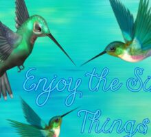 Enjoy the Simple Things (Hummingbirds) Sticker