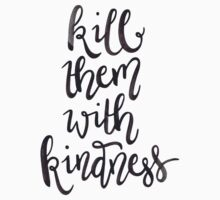 Kill Them with Kindness —Version 1 (White Background) One Piece - Long Sleeve