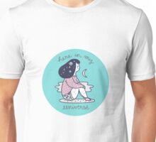 Here in my universe Unisex T-Shirt