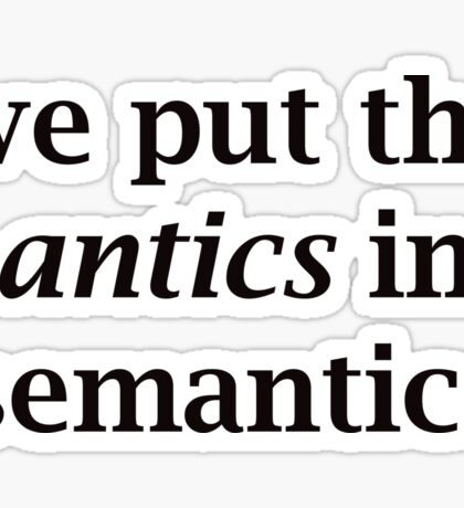 Semantic Antics Sticker