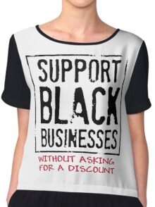 Support Black Businesses Without Asking For A Discount T-Shirt Chiffon Top