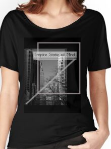 Empire State of Mind Women's Relaxed Fit T-Shirt