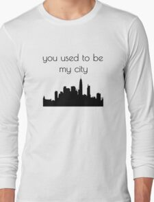You used to be my city Long Sleeve T-Shirt