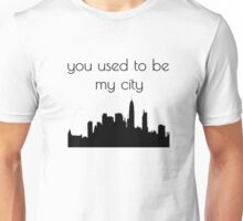 You used to be my city Unisex T-Shirt