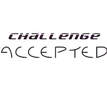 Challenge Accepted - Tshirts & Hoodies  Photographic Print