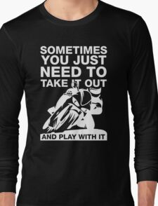 Take It Out And Play With It, Sport Bike Tee Shirt Long Sleeve T-Shirt