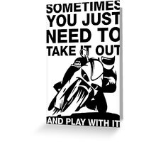 Take It Out And Play With It, Funny Motorcycle Shirt Greeting Card