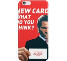 American Psycho - 'New Card. What do you think?' iPhone Case/Skin