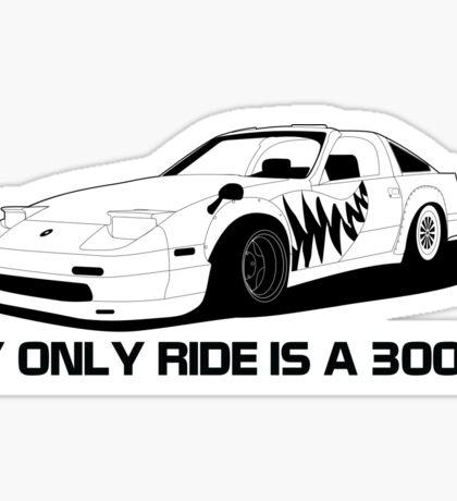 My Other Ride is  @Ratchet_z31 300ZX Sticker