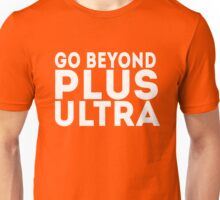Go beyond! PLUS ULTRA!! Unisex T-Shirt