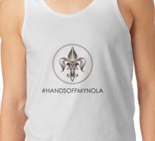 Hands Off My Nola  Tank Top