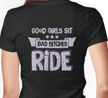 Good Girls Sit, Bad Bitches Ride. Women's Fitted V-Neck T-Shirt