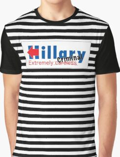 Hillary Extremely Careless Criminal Graphic T-Shirt
