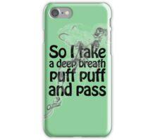 puff puff and pass iPhone Case/Skin