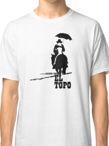 El Topo - metaphysical western by Jodorowsky  (The Mole) Classic T-Shirt