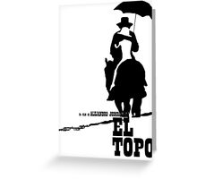 El Topo - metaphysical western by Jodorowsky  (The Mole) Greeting Card