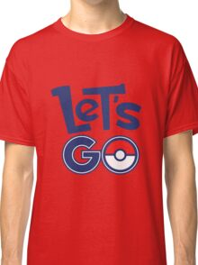 Pokemon GO - Let's Go - Pokémon GO Fans - Pokemon Classic T-Shirt