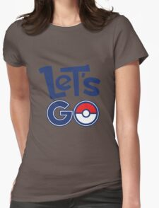 Pokemon GO - Let's Go - Pokémon GO Fans - Pokemon Womens Fitted T-Shirt