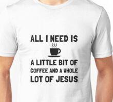 Coffee And Jesus Unisex T-Shirt