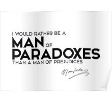 be a man of paradoxes than prejudices - jean-jacques rousseau Poster