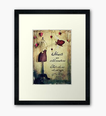 hearts are wild creatures Framed Print