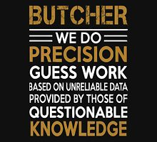 Butcher - Butcher We Do Precision Guess Work Unisex T-Shirt