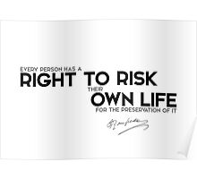 right to risk own life - jean-jacques rousseau Poster