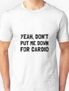 Down For Cardio Unisex T-Shirt