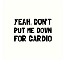 Down For Cardio Art Print