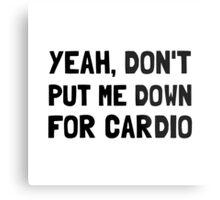 Down For Cardio Metal Print