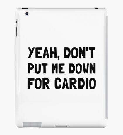 Down For Cardio iPad Case/Skin