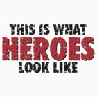 This is what heroes look like (Used Black Red) by theshirtshops