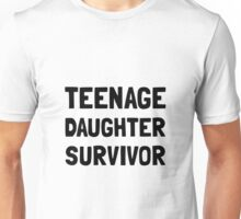 Teenage Daughter Survivor Unisex T-Shirt