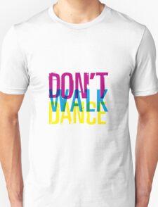 Don't walk dance Unisex T-Shirt