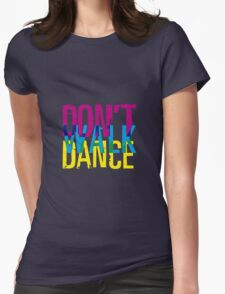 Don't walk dance Womens Fitted T-Shirt