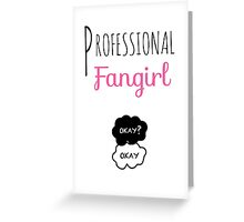 Professional Fangirl - The Fault in Our Stars Greeting Card