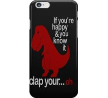T-Rex Hates To Clap iPhone Case/Skin
