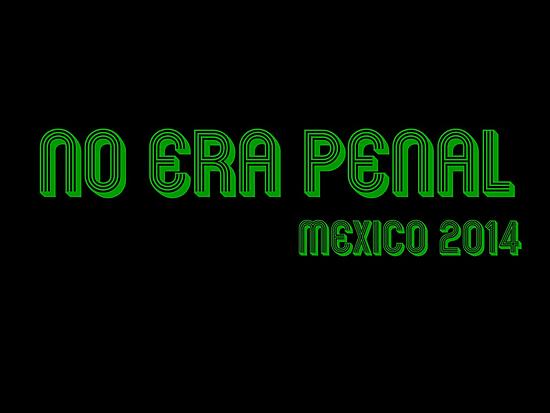 No era Penal! #NoEraPenal by ridelacruz