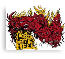 No Room left In Hell Canvas Print
