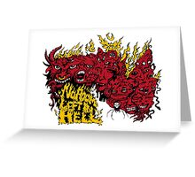 No Room left In Hell Greeting Card