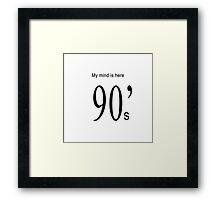 90s. Framed Print