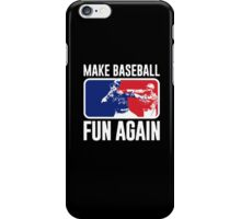 Make Baseball Fun Again iPhone Case/Skin