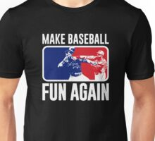 Make Baseball Fun Again Unisex T-Shirt