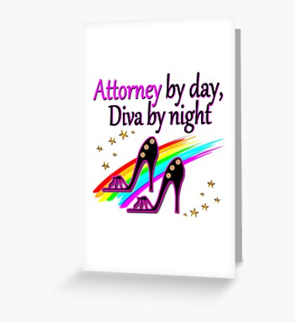 ATTORNEY BY DAY, DIVA BY NIGHT SHOE QUEEN Greeting Card